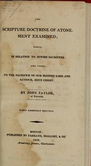 Cover of: The Scripture doctrine of atonement examined | Taylor, John