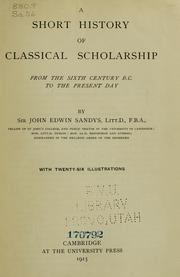 Cover of: A short history of classical scholarship from the sixth century B.C. to the present day