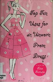 Cover of: Top ten uses for an unworn prom dress | Tina Ferraro