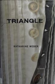 Cover of: Triangle | Katharine Weber