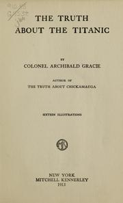Cover of: The Truth about the Titanic | Archibald Gracie