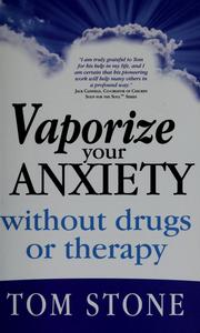 Cover of: Vaporize your anxiety without drugs or therapy