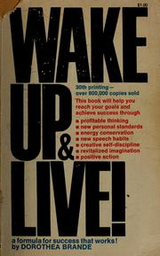 Cover of: Wake up and live | Dorothea Brande