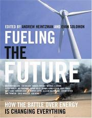 Cover of: Fueling the future | edited by Andrew Heintzman and Evan Solomon.