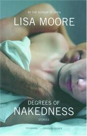 Cover of: Degrees of Nakedness | Lisa Moore