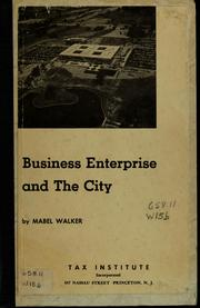 Cover of: Business enterprise and the city | Mabel L. Walker