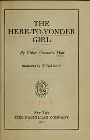 Cover of: The here-to-yonder girl | Esther Greenacre Hall