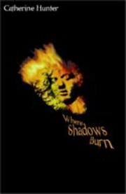 Cover of: Where shadows burn | Catherine Hunter