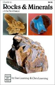 Cover of: Guide to Rocks and Minerals of the Northwest (Rocks, Minerals and Gemstones) | Stan Leaming