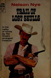 Cover of: Trail of lost skulls | Nelson C. Nye