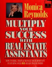 Cover of: Multiply your success with real estate assistants | Monica Reynolds