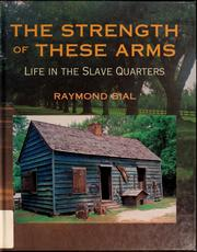 Cover of: The strength of these arms | Raymond Bial