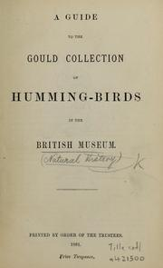 Cover of: A guide to the Gould Collection of humming birds | British Museum (Natural History). Department of Zoology. [Birds]
