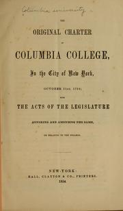 Cover of: The original charter of Columbia College, in the city of New York, October 31st, 1754 | Columbia College (Columbia University)