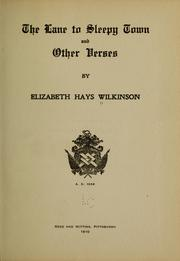 Cover of: The lane to sleepy town and other verses ... | Elizabeth H. Wilkinson