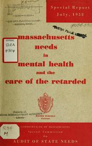 Massachusetts needs in mental health and the care of the retarded