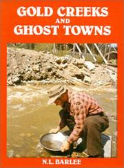 Gold creeks & ghost towns by N. L. Barlee