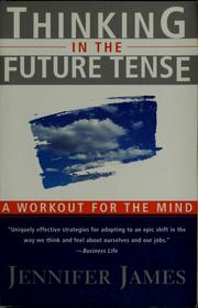 Cover of: Thinking in the future tense | Jennifer James