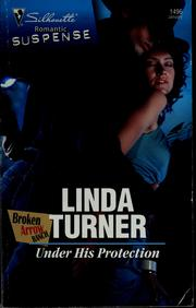 Cover of: Under his protection | Linda Turner