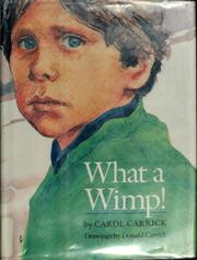 Cover of: What a wimp! | Carol Carrick