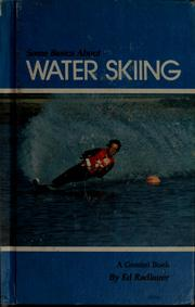 Cover of: Some basics about water skiing