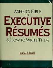 Cover of: Asher's bible of executive résumés and how to write them