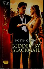 Cover of: Bedded by blackmail | Robyn Grady