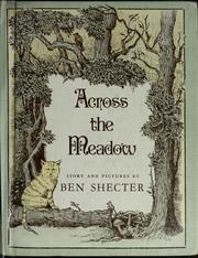 Cover of: Across the meadow | Ben Shecter