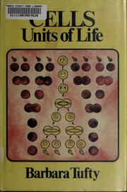 Cover of: Cells: units of life | Barbara Tufty