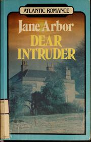 Cover of: Dear intruder | Jane Arbor