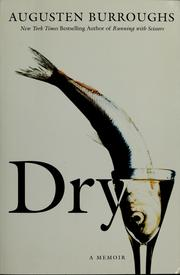 Cover of: Dry | Augusten Burroughs