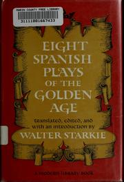 Cover of: Eight Spanish plays of the golden age | Walter Starkie