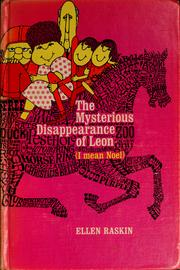 Cover of: The mysterious disappearance of Leon (I mean Noel) | Ellen Raskin