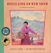 Roses Sing on New Snow by Paul Yee