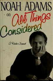 "Cover of: Noah Adams on ""All things considered"""