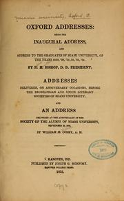 Cover of: Oxford addresses: being the inaugural address, and address to the graduates of Miami university, of the years 1829,