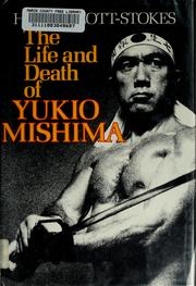 Cover of: The life and death of Yukio Mishima | Henry Scott-Stokes