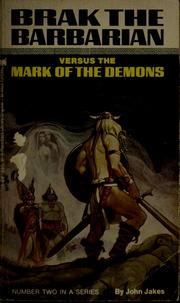 Cover of: Brak the barbarian versus the mark of the demons | John Jakes