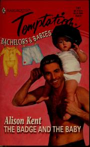 Cover of: The badge and the baby | Alison Kent