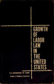 Cover of: Growth of labor law in the United States | Arthur J. Goldberg