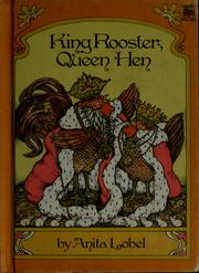 Cover of: King Rooster, Queen Hen | Anita Lobel