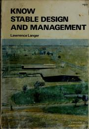 Cover of: Know stable design and management | Lawrence Langer