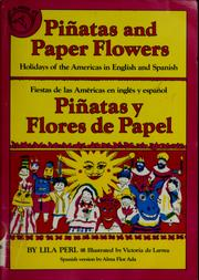 Cover of: Piñatas and paper flowers | Lila Perl