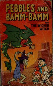 Cover of: Pebbles and Bamm-bamm and the wicked witch