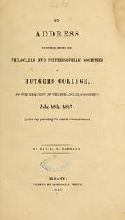 Cover of: An address delivered before the Philoclean and Peithessopian societies of Rutgers college | Daniel D. Barnard