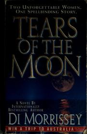 Cover of: Tears of the moon | Di Morrissey