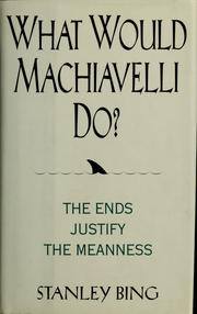 Cover of: What would Machiavelli do? | Stanley Bing