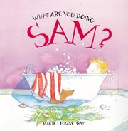 Cover of: What Are You Doing, Sam?