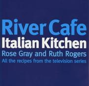 Cover of: River Cafe Italian Kitchen | R.; Rogers, R. Gray