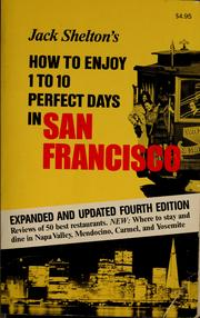 Cover of: Jack Shelton's how to enjoy 1 to 10 perfect days in San Francisco